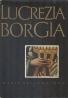 Maria Bellonciová: Lucrezia Borgia