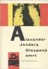 Alexander Jandera: Oloupena smrt