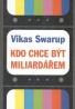 Vikas Swarup: Kdo chce být miliardáŕem