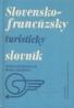 Viera Grundlerová, Irena Liščáková: Slovensko- Francúzsky/ Francúzsko-Slovenský turistický slovník