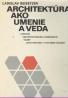 Ladislav Beisetzer: Architektúra ako umenie a veda