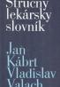 Jan Kábrt, Vladislav Valach: Stručný lékařský slovník