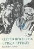 Alfred Hitchcock: Alfred Hitchcock a traja pátrači