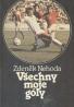 Zdeněk Nehoda: Všechny moje góly