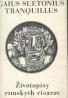 Gaius Suetonius Tranquillus: Životopisy rímskych cisárov