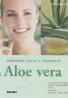 Kolektív autorov: Prírodne liečiť a ošetrovať s Aloe vera