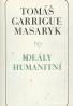 Tomáš Garrigue Masaryk: Ideály humanitní