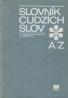 M.Ivanová- Šaligová, Z. Maníková: Slovník cudzích slov- A/Z
