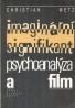 Christian Metz: Imaginární signifikant-psychoanalýza a film