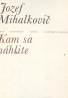 Jozef Mihalkovič: Kam sa náhlite