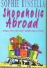 Sophie Kinsella: Shopaholic Abroad