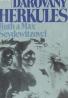 Ruth Seydewitz, Max Seydewitz: Darovaný Herkules
