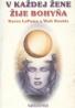 Karen LaPuma, Walt Runkis: V každej žene žije bohyňa