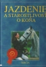 Kolektív autorov: Jazdenie a starostlivosť o koňa