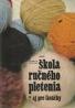 Ludmila Pešková: Škola ručného pletenia- aj pre laváčky