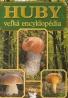 Kolektív autorov: Huby- Veľká encyklopédia