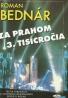 Roman Bednár: Za prahom 3. tisícročia