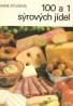 Marie Studená: 100 a 1 syrových jídel