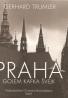 Gerhard Trumler: Praha: Golem, Kafka, Švejk