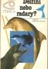 Kolektív autorov: Delfíny nebo radary