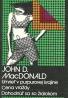John D. MacDonald: Umrieť v purpurovej krajine. Cena vraždy. Dohodnúť sa so žralokom