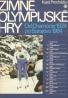 Karel Procházka: Zimné olympijské hry- Od Chamonix 1924 po Sarajevo 1984