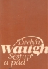 Evelyn Waugh: Sestup a pád