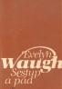 Evelyn Waugh: Sestup a pád