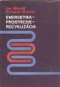 Jan Mikuláš, Bohuslav Moucha: Energetika-Prostredie, Recyklácia