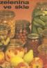 Marie Havelková: Ovoce a zelenina ve skle