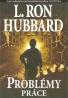 L.Ron Hubbard: Problémy práce