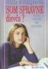 Sylvia Schneiderová: Som správne dievća? Kniha otázok pre dievćatá