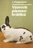 Jaroslav Fingerland: Vzorník plemen králíků