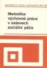Kolektív autorov: Metodika výchové práce v ústavech sociální péče