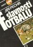 Jiří Pechr: Slavnosti fotbalu