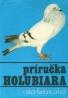 Oscár Ferianc a kolektív: Príručka holubiara