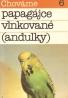 B.Ambruš: Chováme papagájce vlnkované (andulky)