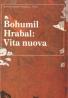 Bohumil Hrabal: Vita Nuova I-III
