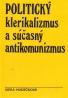 Viera Hudečková: Politický klerikalizmus a súčasný antikomunizmus