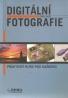 Kolektív autorov: Digitální fotografie- Praktický kurz pre každého