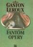 Gaston Leroux: Fantóm opery