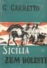 Giuseppe Garreto: Sicília, zem bolesti