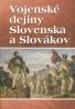 Kolektív autorov: Vojenské dejiny Slovenska a Slovákov