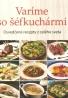 Kolektív autorov: Varíme so šéfkuchármi- Osvedčené recepty z celého sveta