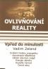 Vadim Zeland: Ovlivnování reality III- Vpřed do minulosti