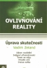 Vadim Zeland: Ovlivnování reality IV- Úprava skutečnosti