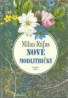 Milan Rúfus :Nové modlitbičky