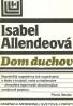 Isabel Allendeová: Dom duchov