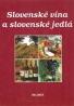 Kolektív autorov :Slovenské vína a Slovenské jedlá