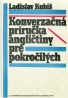 Ladislav Kubiš: Konverzačná príručka angličtiny pre pokročilých